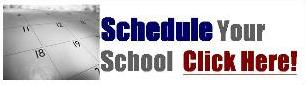 Schedule Your School Click Here!